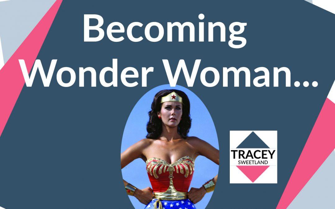 Becoming Wonder Woman!
